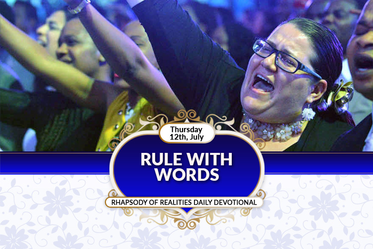 RULE WITH WORDS <br><b>Rhapsody Devotional Thursday July 12th 2018</b>