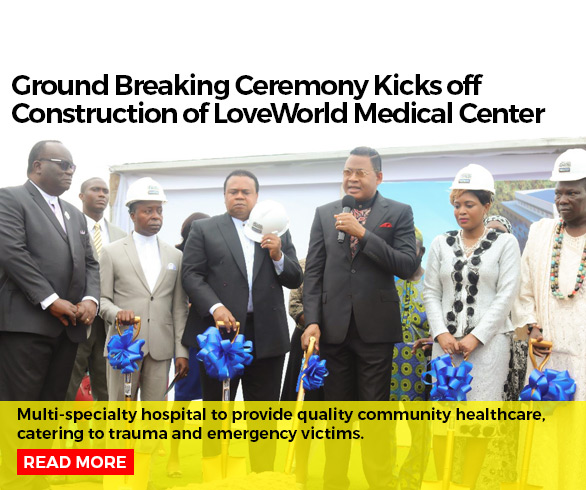 Ground Breaking Ceremony Kicks off Construction of LoveWorld Medical Center
