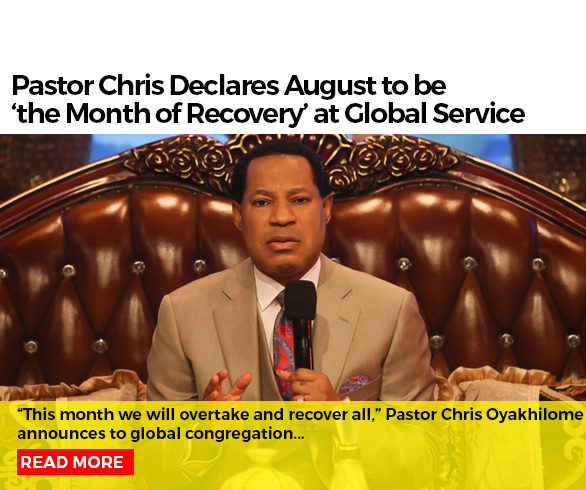 Pastor Chris Declares August to be the Month of Recovery at Global Service