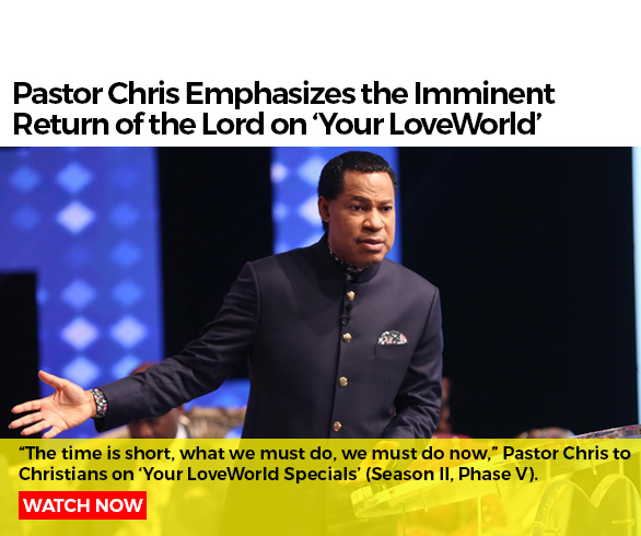 Pastor Chris Emphasizes the Imminent Return of the Lord