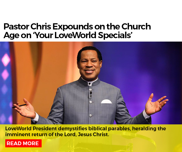 Pastor Chris Expounds on the Church Age