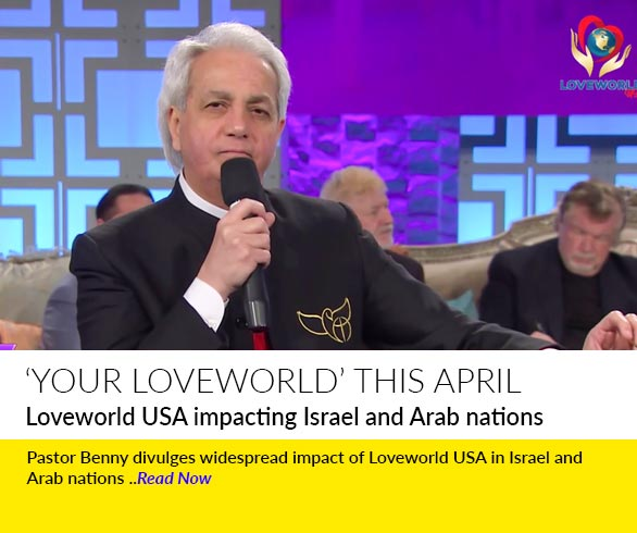 Loveworld USA impacting Israel and Arab nations