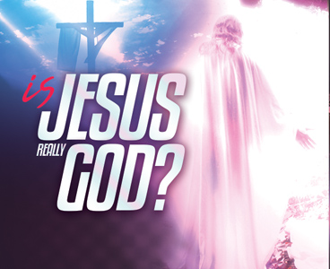 IS JESUS REALLY GOD?