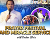 PRAYER FESTIVAL AND MIRACLE SERVICE WITH PASTOR CHRIS