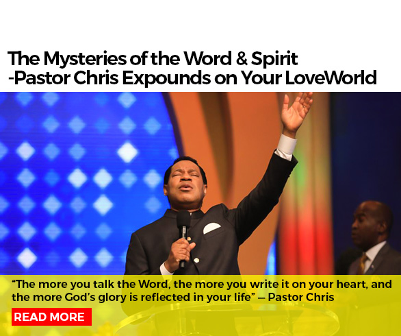 The Mysteries of the Word & Spirit; Pastor Chris Expounds
