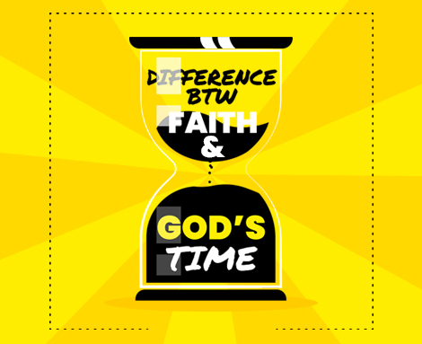 What is the difference between faith and God's time?