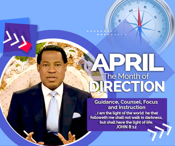 April 2019 is the Month of Direction - Pastor Chris