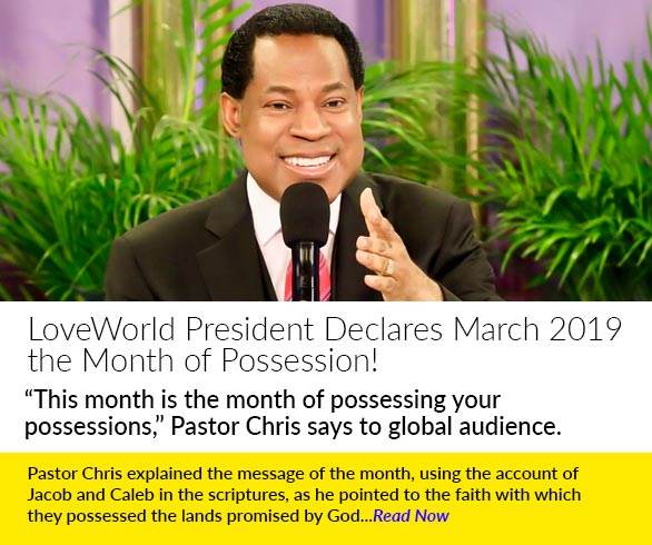 LoveWorld President Declares March 2019  the  Month of Possession