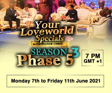 YOUR LOVEWORLD SPECIALS SEASON 3 PHASE 5 WITH PASTOR CHRIS