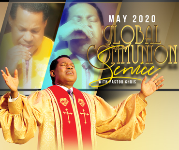 MAY 2020 GLOBAL COMMUNION SERVICE WITH PASTOR CHRIS