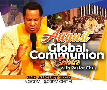 AUGUST 2020 GLOBAL COMMUNION WITH PASTOR CHRIS